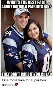 Super Bowl Sunday Meme - whats the best part about dating a patriots fan patriot they don t