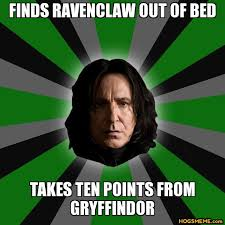 Severus Snape Memes - finds ravenclaw out of bed takes ten points from gryffindor