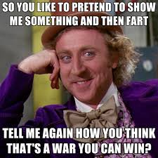 U Win Meme - so you like to pretend to show me something and then fart tell me