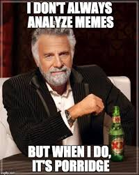 Learning Meme - machine learning memes a porridge analysis towards data science