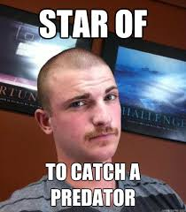 To Catch A Predator Meme - star of to catch a predator mustache mike quickmeme