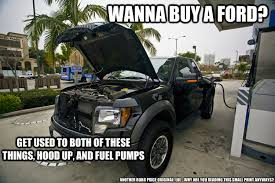 Ford Sucks Meme - wanna buy a ford get used to both of these things hood up and