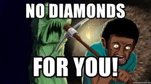 Creeper Meme Generator - no diamonds for you minecraft creeper meme generator
