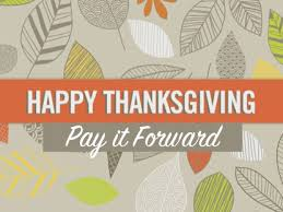 be thankful and pay it forward