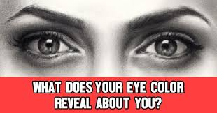 what does your eye color reveal about you quizlady