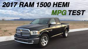 dodge ram gas mileage 2017 ram 1500 5 7 hemi mpg test 17 mile test loop highway