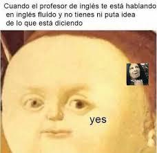 Yes Meme - yes meme by monjatragadedasos memedroid