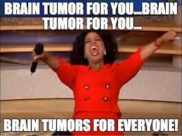 Tumor Meme - oprah you get a meme imgflip