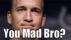 Why You Mad Bro Meme - image result for you mad bro gif payton dank memes pinterest