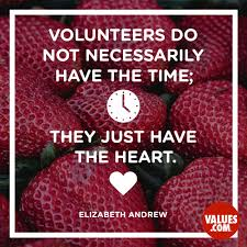 volunteers do not necessarily have the time they just have the