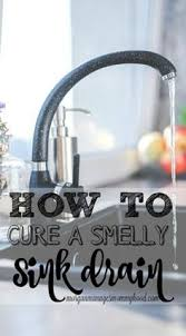 How To Clean A Smelly Kitchen Sink How To Freshen A Smelly Drain Smelly Drain Household And Organizing