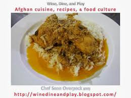 article cuisine afghan cuisine mourgh i been in afghanistan for almost