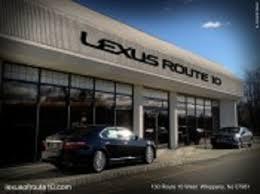 lexus route 10 jersey lexus of route 10 lexus service center dealership ratings
