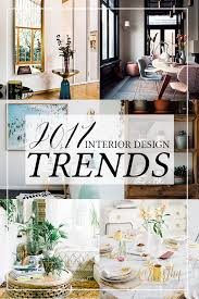 home interior trends 2017 interior design trends my predictions swoon worthy