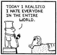 I Hate Everyone Meme - today i realized i hate everyone in the entire world reaction