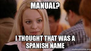 What Does Meme Mean In Spanish - manual i thought that was a spanish name mean girls meme make a