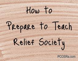 part 1 how to teach relief society in a meaningful way part 2