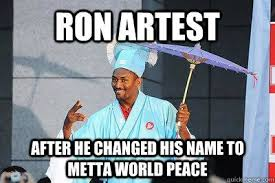 Metta World Peace Meme - luxury world peace meme ron artest after he changed his name to