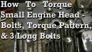 how to torque small engine head bolts basic pattern u0026 info on 3