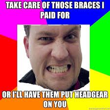 Braces Meme - headgear braces meme binge thinking