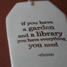 quote books library if you have a garden and a library you have everything you need