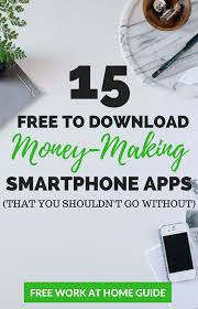 earn extra money with 15 free to download smartphone apps