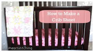 How To Convert A Crib Into A Twin Bed by How To Make A Crib Sheet Youtube