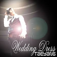 wedding dress mp3 wedding dress taeyang mp3 fashion dilema