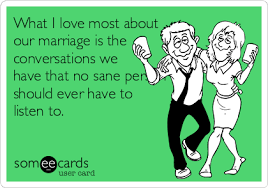 Wedding Anniversary Meme - what i love most about our marriage is the conversations we have
