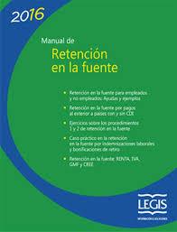 base retenciones en la fuente en colombia 2016 manual de retención en la fuente 2016 guías manuales y cartillas