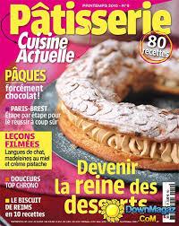cuisine actuelle patisserie pdf cuisine actuelle pâtisserie printemps 2015 no 9 pdf