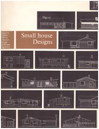 there u0027s lots to learn from these small house plans from the u002760s