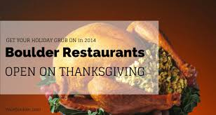 boulder restaurants open on thanksgiving no cook eatin