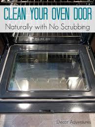 clean oven glass door how to clean your oven door naturally oven cleaning and doors