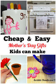 cheap mothers day gifts cheap and easy s day gifts kids can make can t find