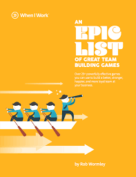 an epic list of great team building games when i work