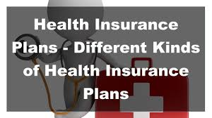 2017 health insurance plans different kinds of health insurance