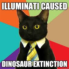 Illuminati Memes - illuminati caused dinosaur extinction cat meme cat planet cat