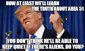 Meme Maker Aliens - area 51 imgflip