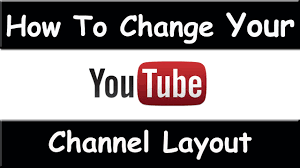 youtube channel layout 2015 how to customize youtube channel layout march 2015 easy and fast