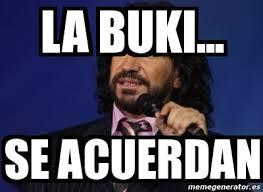 Memes Del Buki - meme personalizado la buki se acuerdan 2760217