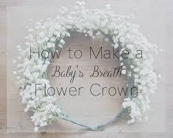 baby s breath flowers how to make a baby s breath flower crown zoe with