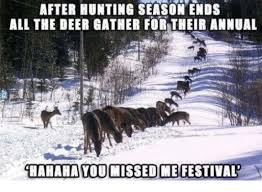 Hunting Season Meme - after hunting season ends all the deer gather for their annual