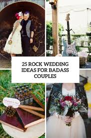 25 rock wedding ideas for badass couples weddingomania