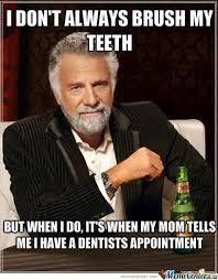 Meme Dentist - because we re all scared of the dentist by hihihi1 meme center