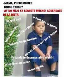 Meme Mexicano - mama puedo comer mas tacos jajajaja meme mexicano ja ja