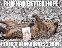 Groundhog Meme - dead groundhog imgflip