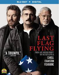 With All Flags Flying Last Flag Flying U0027 Available On Blu Ray And Dvd Jan 30 Francine
