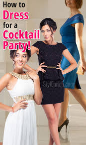 cocktail party dressing tips how to dress for a cocktail party