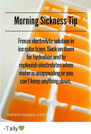 Morning Sickness Meme - morning sickness tip freeze electrolytesolution in ice cube trays